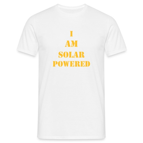 I am solar powered - Men's T-Shirt