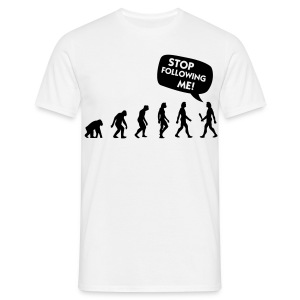 Evolution stop following me - Men's T-Shirt