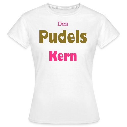 Pudels Kern - Frauen T-Shirt