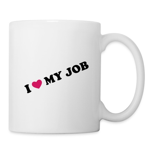 i love my job - Tasse