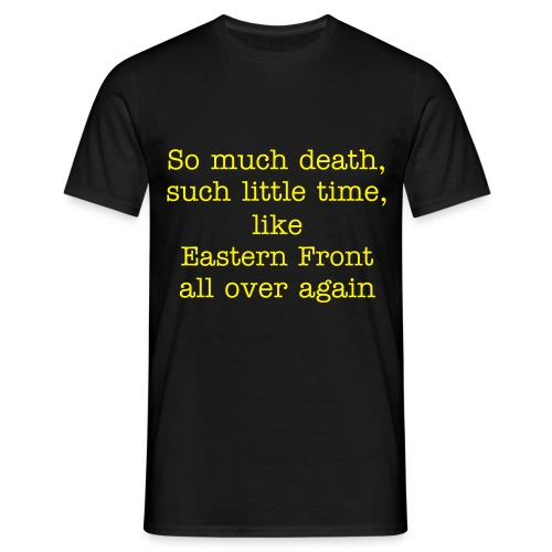 So much death - Men's T-Shirt