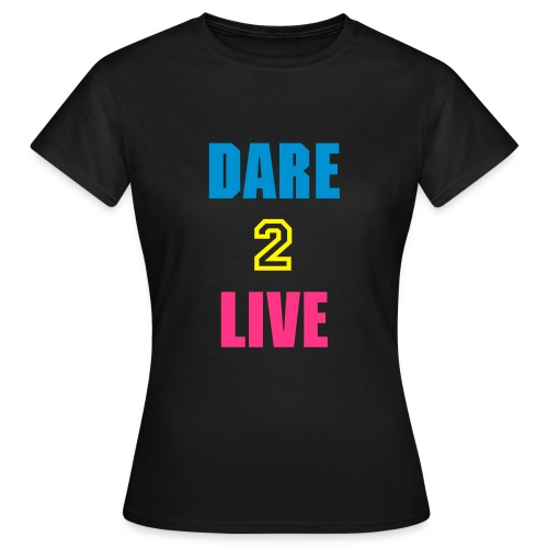 Dare 2 Live + Payton Rae Music & a Heart on the back! - Women's T-Shirt