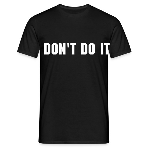 DON'T DO IT - Camiseta hombre