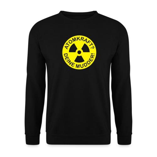 Atomkraft? Deine Mudder! - Männer Pullover
