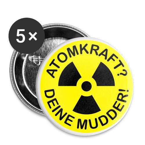 Atomkraft? Deine Mudder! - Buttons mittel 32 mm