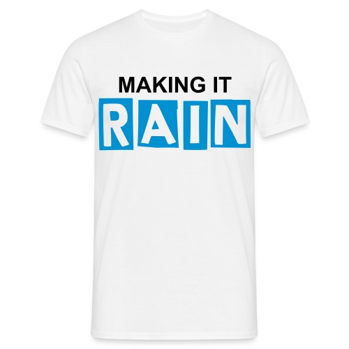 Making it rain (M) - Mannen T-shirt