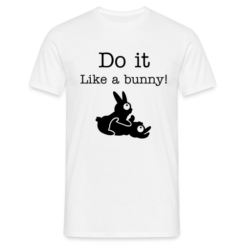 Do it like a bunny! - Men's T-Shirt
