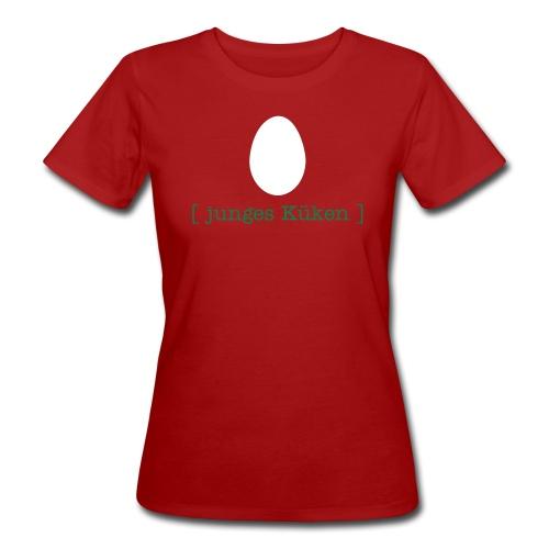 Bio Damen Shirt junges Küken Ei Ostern Tiershirt Shirt Tiermotiv - Frauen Bio-T-Shirt