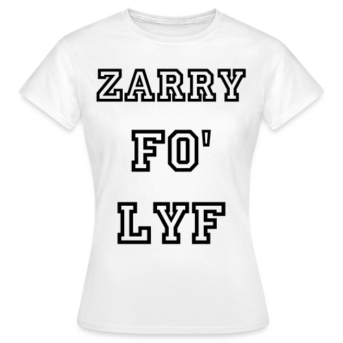 zarry fo' lyf - Women's T-Shirt