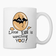 Little Egg is watching you! Mugs