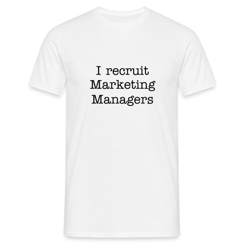 I Recruit Marketing Managers - Men's T-Shirt