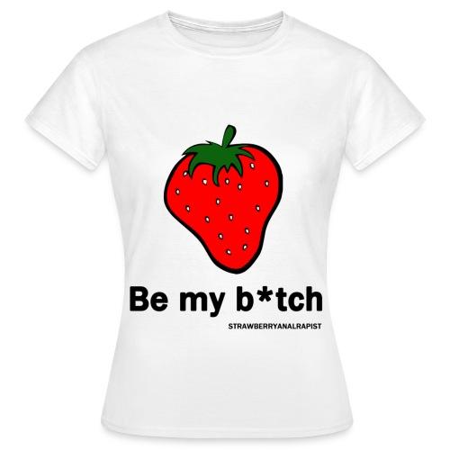 be my b*tch (F) - Maglietta da donna