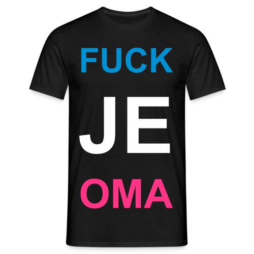 Fuck je Oma - Mannen T-shirt