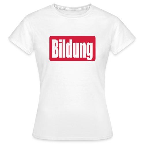 Bildung - Frau - Frauen T-Shirt