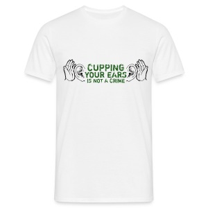 Cupping Your Ears - Men's T-Shirt