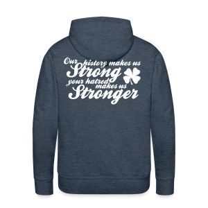 Our History Makes Us Strong - Men's Premium Hoodie