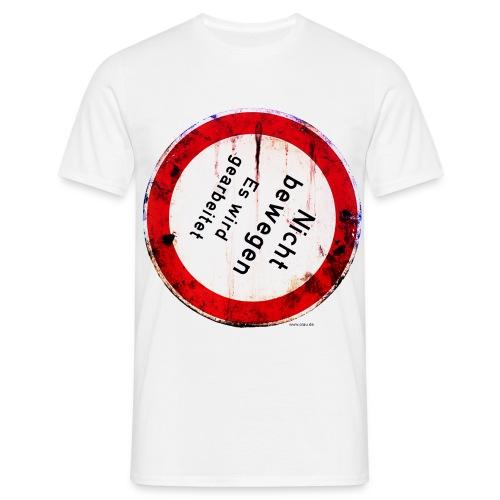 Nicht bewegen, es wird gearbeitet - Männer T-Shirt
