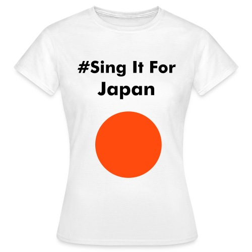#SING It For JAPAN - T-shirt Femme