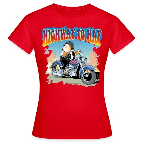 Highway to Hay - Frauen T-Shirt