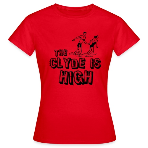 The Clyde Is High - Women's T-Shirt