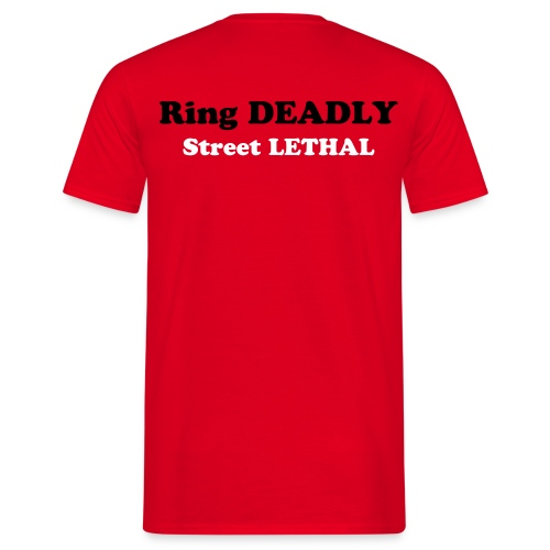 RING DEADLY STREET LETHAL - Men's T-Shirt