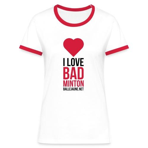 I love Badminton T-shirt femme (flex2c) - T-shirt contrasté Femme