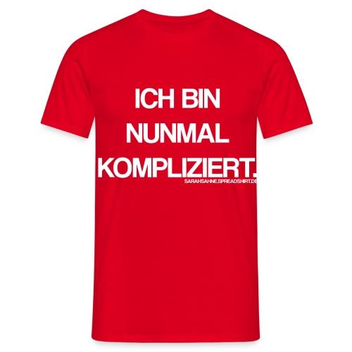 Ich bin nunmal kompliziert. - Männer T-Shirt