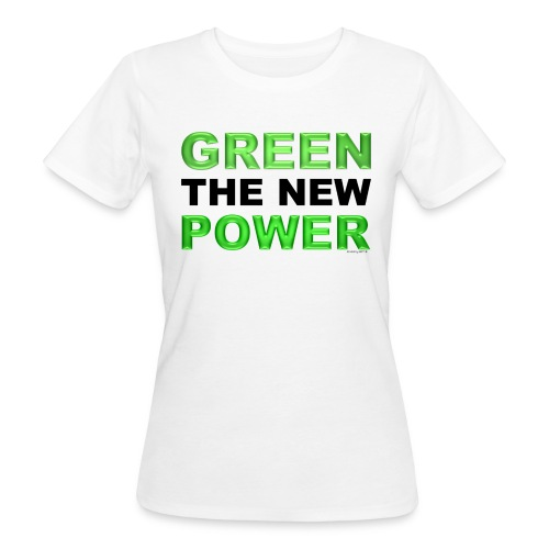 T-Shirt Frau klimaneutral Green the new power 01© by kally ART® - Frauen Bio-T-Shirt