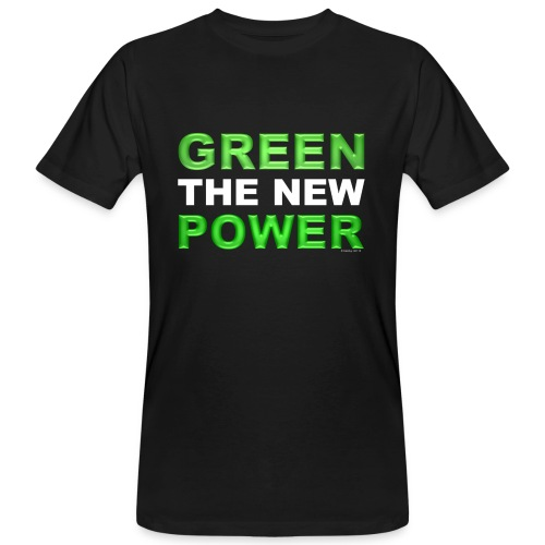T-Shirt Mann klimaneutral Green the new power 02© by kally ART® - Männer Bio-T-Shirt