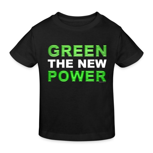 T-Shirt Kids klimaneutral Green the new power 02© by kally ART® - Kinder Bio-T-Shirt