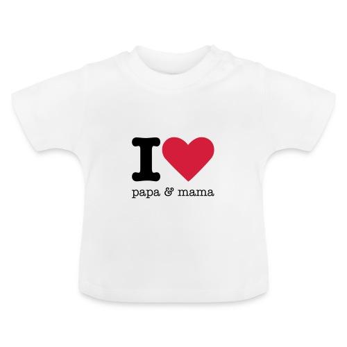 I Love Papa & Mama - Baby T-shirt