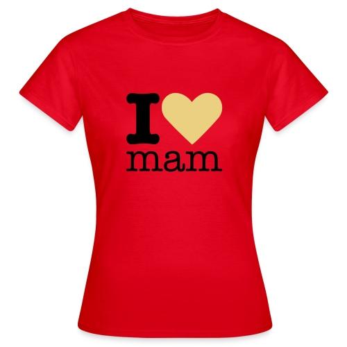 I Love Mam - Vrouwen T-shirt