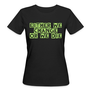 Either we change DAM - Ekologisk T-shirt dam