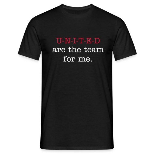 United are the team for me T-Shirt (Mens) - Men's T-Shirt