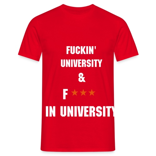 Fuckin' University & Fuck in University. - T-shirt Homme