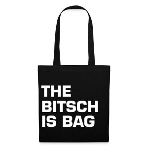 THE BITSCH IS BAG - Stoffbeutel