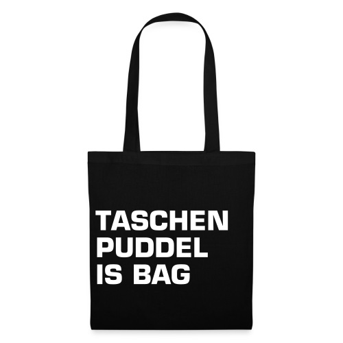 TASCHENPUDDEL IS BAG - Stoffbeutel