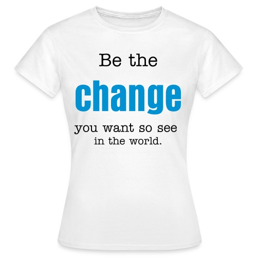 change - Frauen T-Shirt