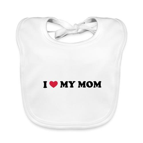 I love my Mom Bib - Baby Organic Bib