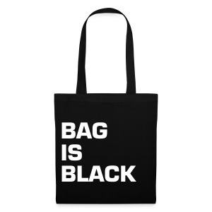 BAG IS BLACK - Stoffbeutel