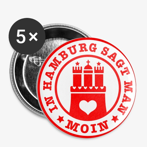 In HAMBURG sagt man MOIN / Wappen Button Anstecker - Buttons mittel 32 mm (5er Pack)