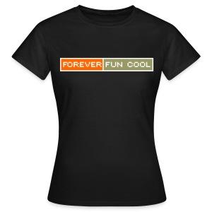 Forever Fun Cool - Maglietta da donna