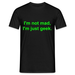 I'm not mad, I'm just geek. - Comfort-T black - Men's T-Shirt