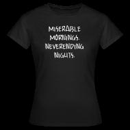 T-Shirts ~ Frauen T-Shirt ~ Miserable Mornings - Girl