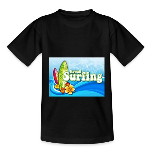 Hawaii Surfing - Kinder T-Shirt - Teenager T-Shirt