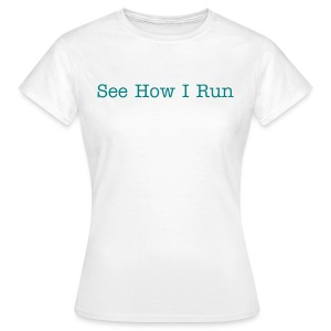See How I Run - Women's T-Shirt