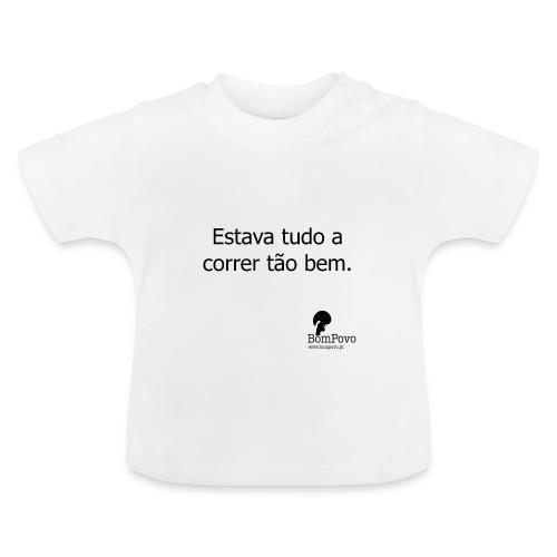 Estava tudo a correr tão bem. - Baby T-Shirt