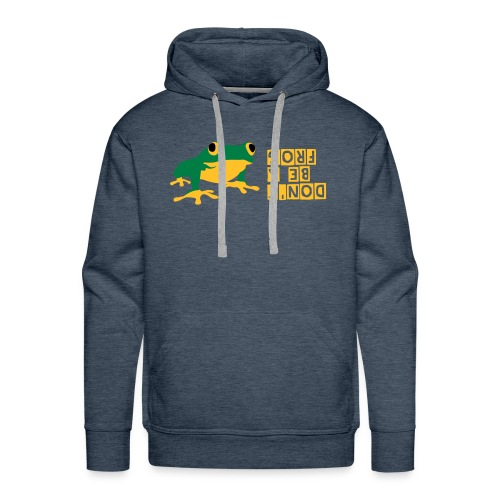 DON'T BE A FROG - Männer Premium Hoodie