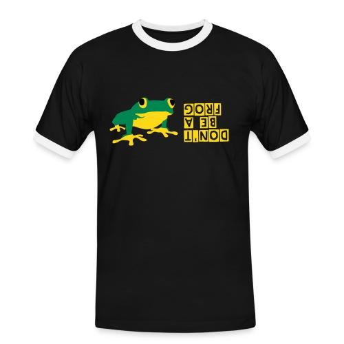DON'T BE A FROG - Männer Kontrast-T-Shirt