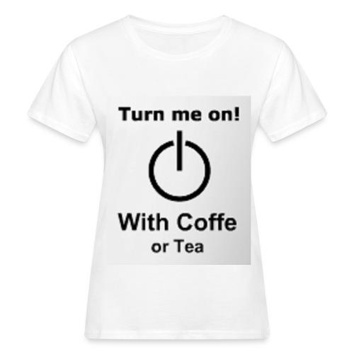 Turne me on Frauen - Frauen Bio-T-Shirt